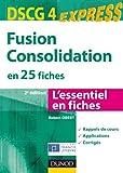 Fusion Consolidation - DSCG 4 - 2e éd - en 25 fiches: en 25 fiches