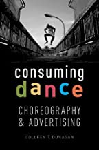 Consuming Dance: Choreography and Advertising