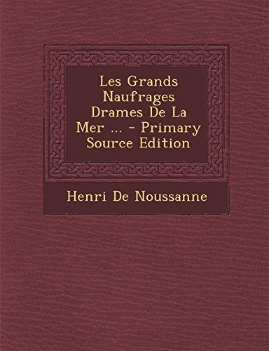 Les Grands Naufrages Drames De La Mer ... (French Edition) download ebooks PDF Books