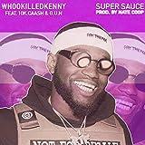 Super Sauce (feat. 10k.Caash & G.U.N.) [Explicit]