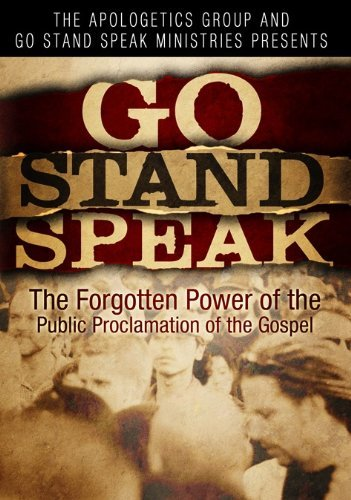 Go Stand Speak: The Forgotten Power of the Public Proclamation of the Gospel by Paul Washer