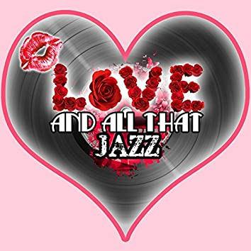 Love and All That Jazz