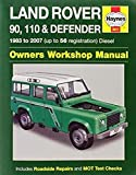 Land Rover 90, 110 & Defender Diesel (83 - 07) Haynes Repair Manual (Service & Repair Manuals)