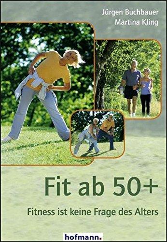 Fit ab 50+: Fitness ist keine Frage des Alters