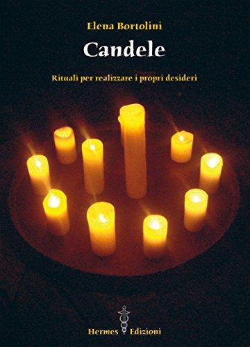Candele: Rituali per realizzare i propri desideri (Via magica)