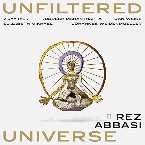 Unfiltered Universe (feat. Vijay Iyer, Rudresh Mahanthappa, Johannes Weidenmueller, Dan Weiss & Elizabeth Mikhael) (feat. Vijay Iyer, Rudresh Mahanthappa, Johannes Weidenmueller, Dan Weiss & Elizabeth Mikhael)