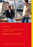 Discover Empuriabrava, Girona Catalonia, Spain: Photobuch von Heinz Duthel (German Edition)