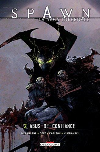 Spawn - La saga infernale T02 : Abus de confiance