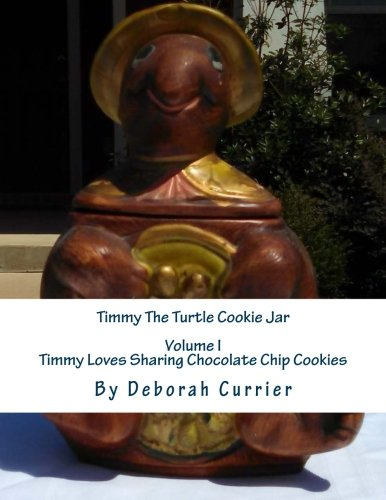 Timmy The Turtle Cookie Jar (Timmy Loves Chocolate Chip Cookies) (Volume 1)