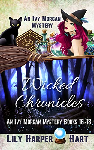 Wicked Chronicles: An Ivy Morgan Mystery Books 16-18 by [Lily Harper Hart]