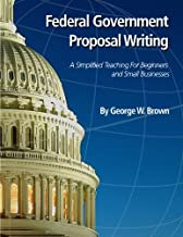 Federal Government Proposal Writing: Learn federal proposal writing from ground zero