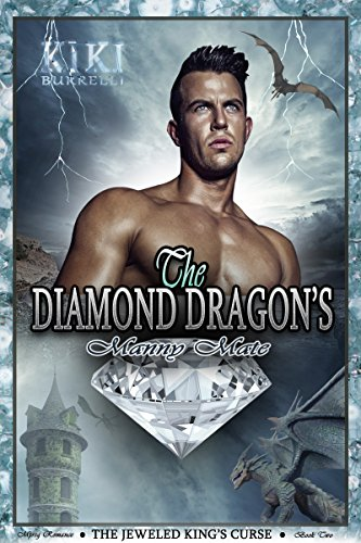 The Diamond Dragon's Manny Mate: The Jeweled King's Curse Mpreg Romance Book Two