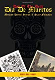 Día De Muertos: Mexican Horror Stories & Scary Folktales
