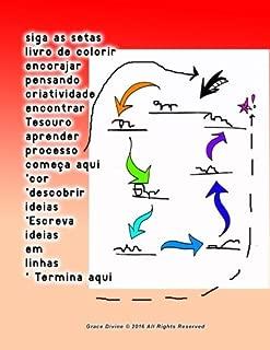 siga as setas livro de colorir encorajar pensando criatividade encontrar Tesouro aprender processo começa aqui *cor *descobrir ideias *Escreva ideias em linhas * Termina aqui (Portuguese Edition)