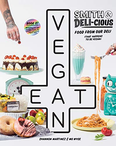 Smith & Deli-cious: Food From Our Deli (That Happens to be Vegan)