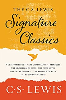 C. S. Lewis Signature Classics: An Anthology of 8 C. S. Lewis Titles: Mere Christianity, the Screwtape Letters, Miracles, ...