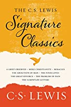 The C. S. Lewis Signature Classics: An Anthology of 8 C. S. Lewis Titles: Mere Christianity, The Screwtape Letters, Miracl...