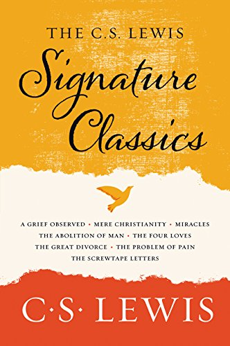 The C. S. Lewis Signature Classics: An Anthology of 8 C. S. Lewis Titles: Mere Christianity, The Scr