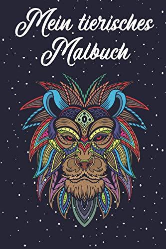 Mein tierisches Malbuch: Über 50 Motive zum ausmalen I Malbuch für Erwachsene und Kinder I Für Stressbewältigung und Entspannung malen I Yoga und Mediation I Geschenk