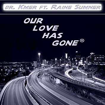 Our Love Has Gone (feat. Raine Sumner)