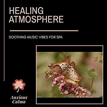 Healing Atmosphere - Soothing Music Vibes For Spa