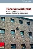 Honeckers Zuchthaus: Brandenburg-Görden und der politische Strafvollzug der DDR 1949-1989 (Analysen und Dokumente der BStU, Band 51) (Analysen und ......