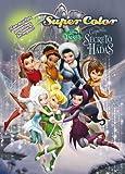 Campanilla y el secreto de las Hadas. Supercolor: ¡Con muchas pegatinas de regalo! (Disney. Fairies)