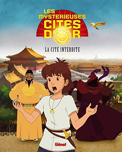 Les Mystérieuses Cités d'Or - Album illustré - Tome 03: La Cité interdite