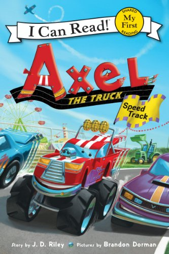 Axel the Truck: Speed Track (My First I Can Read)
