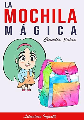 LA MOCHILA MÁGICA: LITERATURA INFANTIL DE 4 A 12 AÑOS