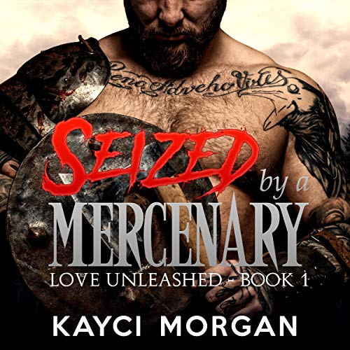 Seized by a Mercenary Audiobook By Kayci Morgan cover art