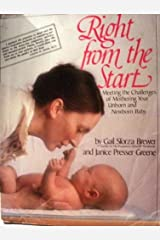 Right from the Start: Meeting the Challenges of Mothering Your Unborn and Newborn Baby Paperback