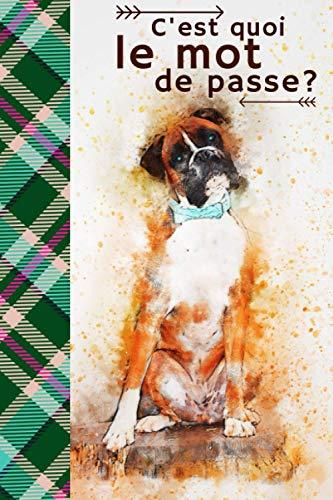 carnet mot de passe chien boxer - C'est quoi le mot de passe: répertoire identifiants et logins internet