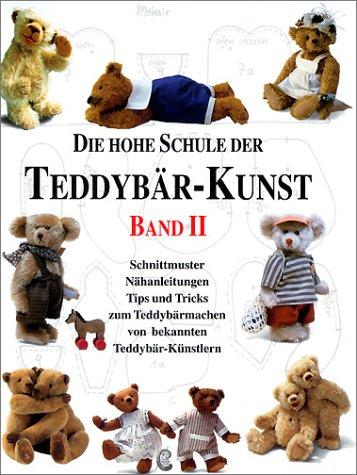 Die Hohe Schule der Teddybär-Kunst: Band II