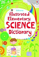 Illustrated Elementary Science Dictionary (Usborne Illustrated Dictionaries)
