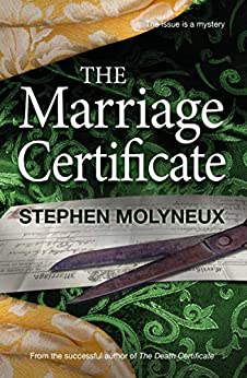 The Marriage Certificate: The issue is a mystery by [Stephen Molyneux]