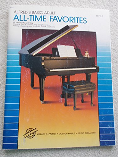 Alfred's Basic Adult: All-Time Favorites; 52 Titles to Play Sing: Classical, Folk & Country, Sing-Along Favorites, Holiday & Seasonal, plus Songs for Special Occasions; Level 1, Book No. 3079