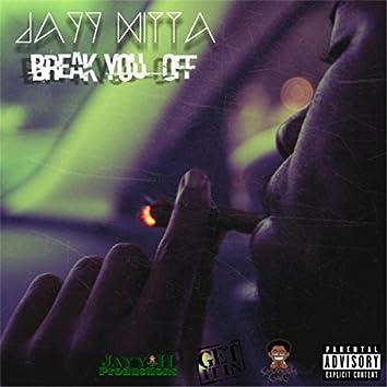 Break You Off (feat. Lil Dev, Lil Qb & Youngin Geechi)