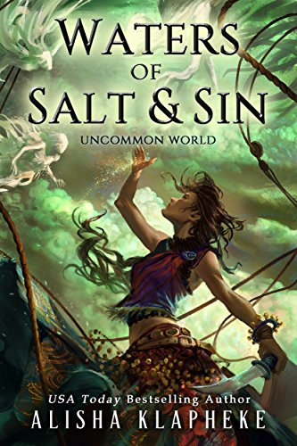 Waters Of Salt And Sin: Uncommon World by Alisha Klapheke ebook deal