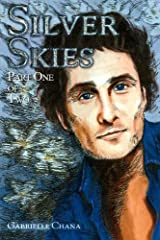 Silver Skies: Part One Of Two Kindle Edition