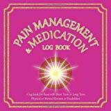 Pain Management & Medication Log Book: Track your Pain and Medication with Coping Mechanisms etc | For people with Disabilities/Physical/Mental Illnesses | 8.5' x 8.5' | Pink Cover