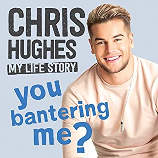 You Bantering Me?                   By:                                                                                                                                 Chris Hughes                               Narrated by:                                                                                                                                 Chris Hughes                      Length: 4 hrs and 34 mins     8 ratings     Overall 3.6