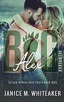 Alex (BIG Northwest Book 2) by [Janice M. Whiteaker]