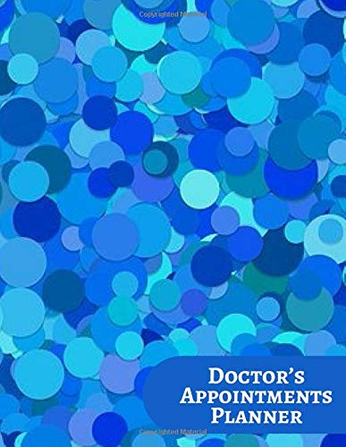 """Doctor's Appointments Planner: Patients Appointment Logbook, Track and Record Clients/Patients Attendance Bookings, Daily Weekly Monthly, Gifts for ... Adults, Friends and Family. 8.5"""" x 11"""", 110"""