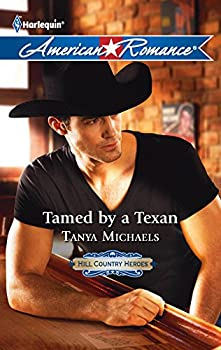 Tamed by a Texan - Book #2 of the Hill Country Heroes