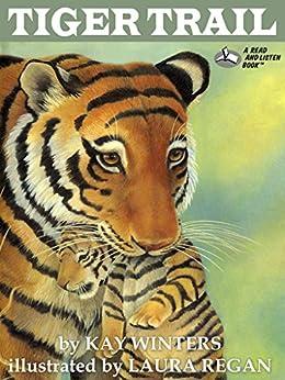Tiger Trail by [Kay Winters, Laura Regan]