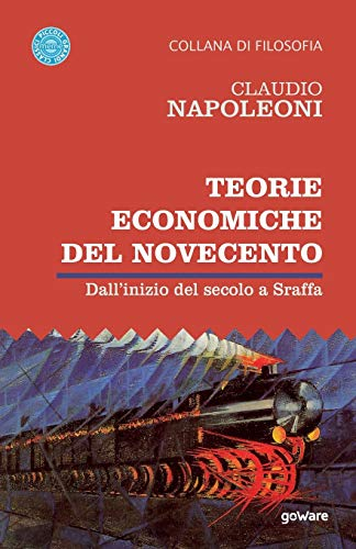 Teorie economiche del Novecento. Dall'inizio del secolo a Sraffa