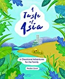 A Taste of Asia: 21 Devotional Adventures for the Family