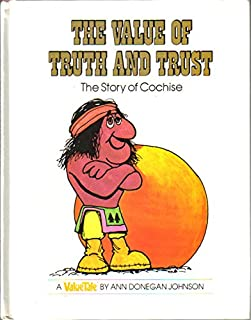 The Value of Truth and Trust: The Story of Cochise