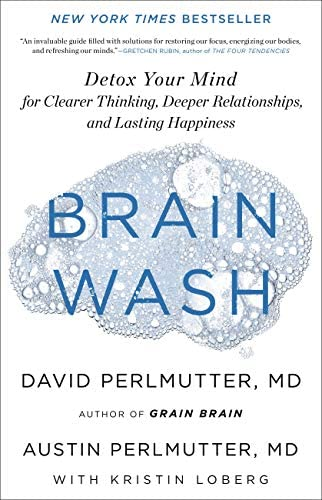 Brain Wash Detox Your Mind for Clearer Thinking Deeper Relationships and Lasting Happiness product image